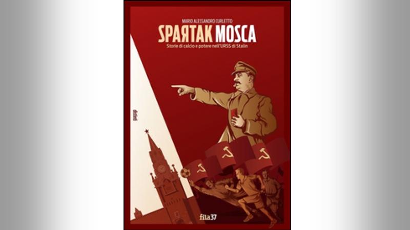 ALESSANDRO CURLETTO<br>Storie di calcio e potere nell&#8217;URSS di Stalin