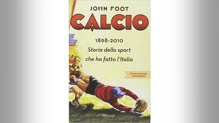 JOHN FOOT<br>Storia dello sport che ha fatto l&#8217;Italia