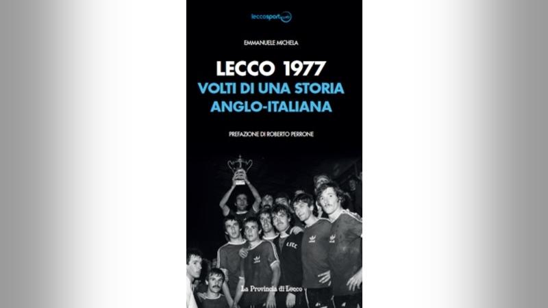 EMANUELE MICHELA <br>Lecco 1977: Volti di una storia Anglo-Italiana
