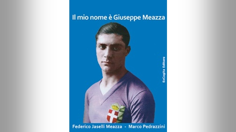 PEDRAZZINI &#8211; JASELLI MEAZZA <br>Il mio nome è Giuseppe Meazza