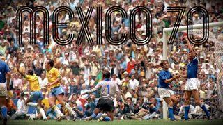 Messico 70: l'ultimo vero Mondiale